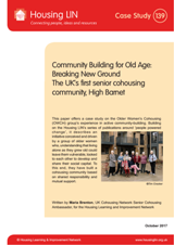 Community Building for Old Age: Breaking New Ground The UK's first senior cohousing community, High Barnet
