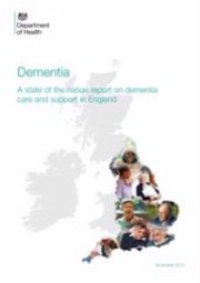 Dementia - A state of the nation report on dementia care and support in England
