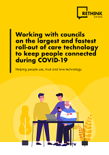 Cover_Rethink working with councils on roll out of care tech