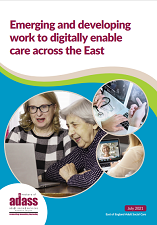 Emerging and developing work to digitally enable care across the East cover