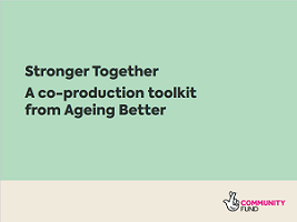 Stronger Together A Co-Production Toolkit for Ageing Better Cover